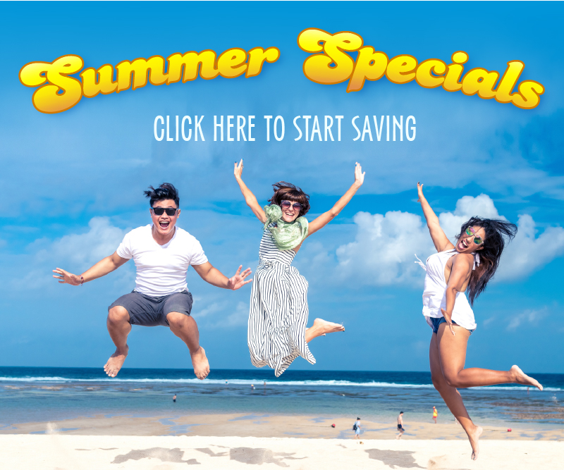 View our Hot Summer Specials!