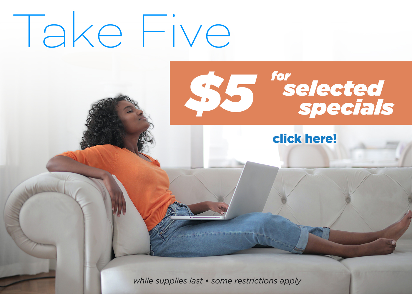 $5 for selected specials!